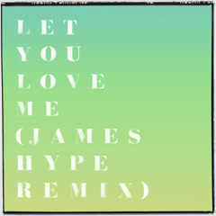 Let You Love Me (James Hype Remix)