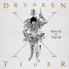 Drunken Tiger X : Rebirth Of Tiger JK (CD1)