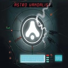 Astroduction - Astro Vandalist