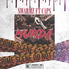 Murda (Single) - Swarmz, Caps