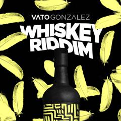 Whiskey Riddim (Single) - Vato Gonzalez