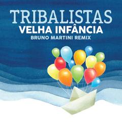 Velha Infância (Bruno Martini Extended)