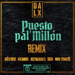 Puesto Pal' Millón (Remix) - Dalex, Arcangel, Justin Quiles