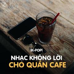 Nhạc Hàn Không Lời Cho Quán Cafe - Various Artists