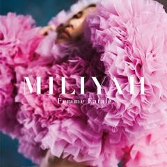 FEMME FATALE - Miliyah Kato