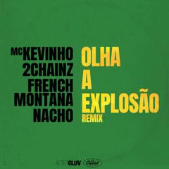 Olha A Explosão (Remix) - MC Kevinho, 2 Chainz, French Montana, Nacho