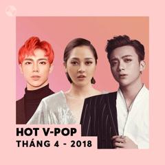 Nhạc Việt Hot Tháng 04/2018