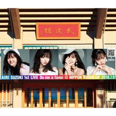 Suzuki Airi 1st.LIVE - Do me a favor@Nippon Budokan - CD1