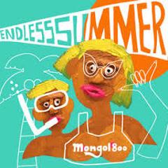 Endless summer - MONGOL800