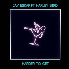 Harder To Get (Single) - Jay Eskar