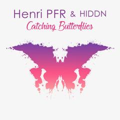 Catching Butterflies (Single) - Henri Pfr, HIDDN