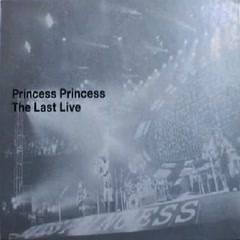 The Last Live CD1 - Princess Princess