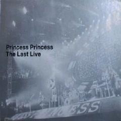 The Last Live CD1 - Princess Princess