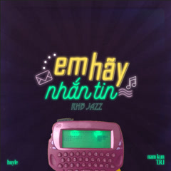 Em Hãy Nhắn Tin (RnB Jazz Version) (Single)