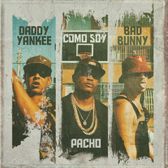 Como Soy (Single) - Pacho, Daddy Yankee, Bad Bunny