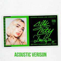 Electricity (Acoustic) - Silk City, Dua Lipa