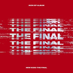 New Kids : The Final (EP) - iKON