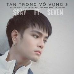 Tan Trong Vô Vọng 3 (Single) - SSay Huỳnh, PD Seven