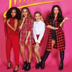 Những Bài Hát Hay Nhất Của Little Mix - Little Mix