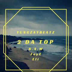 2 Da Top (Single)