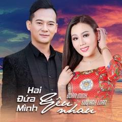 Hai Đứa Mình Yêu Nhau - Lưu Ánh Loan, Đoàn Minh