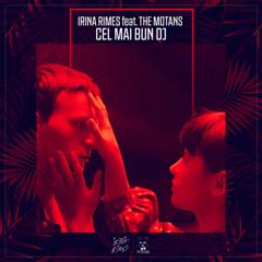 Cel Mai Bun DJ (Single) - Irina Rimes