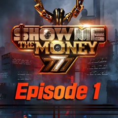 Show Me The Money 777 Episode 1 - Various Artists