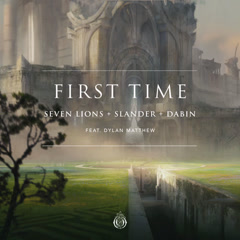 First Time (Single) - Seven Lions, Slander, Dabin