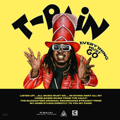 Everything Must Go, Vol. 1 - T-Pain