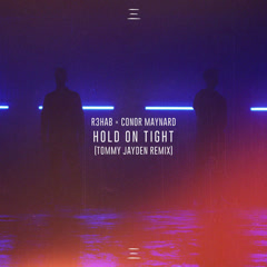 Hold On Tight (Tommy Jayden Remix) - R3hab, Conor Maynard