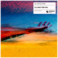 I'll Wait For You (Single) - All That Glitters