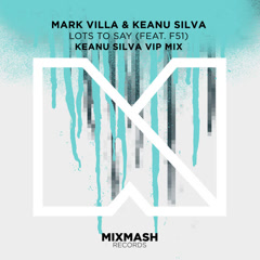 Lots To Say (Keanu Silva VIP Mix)