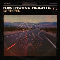 Bad Frequencies - Hawthorne Heights