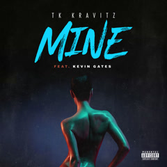 Mine (Single) - Tk Kravitz