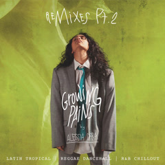 Growing Pains (Remixes, Pt. 2)