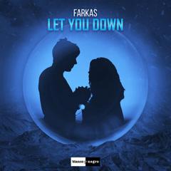 Let You Down (Single) - Farkas