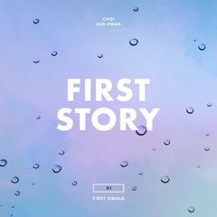 First Story (Single) - Choi Min Hwan