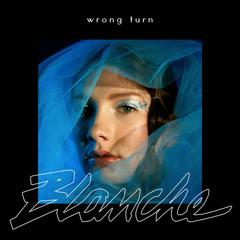 Wrong Turn (Single) - Blanche
