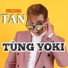Tan (Single) - Tùng Yoki