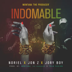 "Indomable (Single) - Montana ""The Producer"", Noriel, Jon Z, Jory Boy"