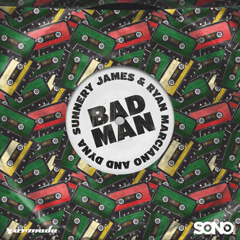 Badman (Single) - Sunnery James & Ryan Marciano, Dyna