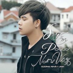 Sao Em Phải Như Vậy (Single) - Dương Nhất Linh
