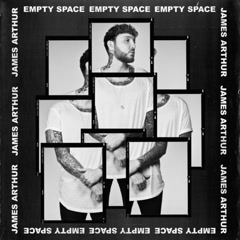 Empty Space (Single) - James Arthur