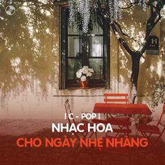 Nhạc Hoa Cho Ngày Nhẹ Nhàng