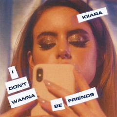 I Don't Wanna Be Friends (Single)