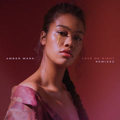 Love Me Right (Remixes) - Amber Mark