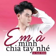 Em À Mình Chia Tay Nhé (EP)
