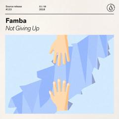 Not Giving Up (Single) - Famba