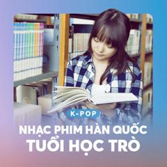 Nhạc Phim Hàn Quốc Tuổi Học Trò - Various Artists