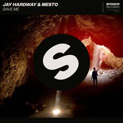 Save Me (Single) - Jay Hardway, Mesto